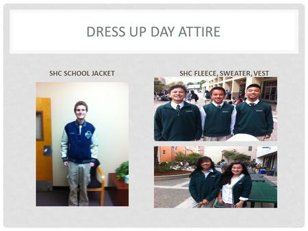 DRESS UP DAY ATTIRE SHC SCHOOL JACKETSHC FLEECE, SWEATER, VEST.