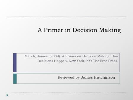 A Primer in Decision Making