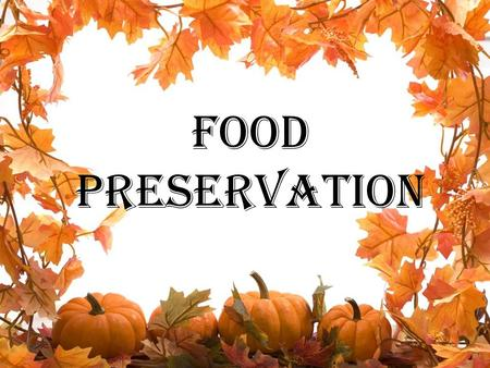 FOOD PRESERVATION. Food preservation frees people from total dependence on geography and climate in providing for their nutritional needs and wants.
