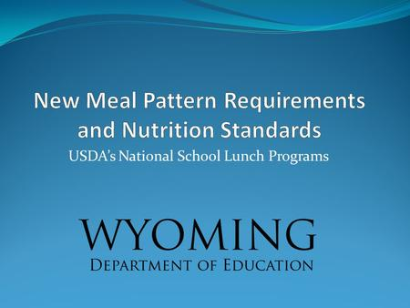 USDA's National School Lunch Programs. 2012 WDE Child Nutrition Programs 2.