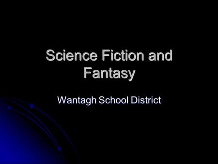 Science Fiction and Fantasy Wantagh School District.