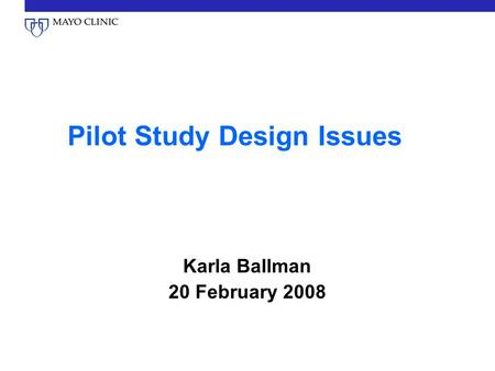 Pilot Study Design Issues