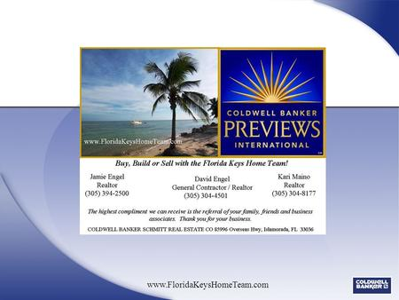 Www.FloridaKeysHomeTeam.com. Let us go to work for you! Here's what sets Coldwell Banker Schmitt Real Estate Company apart from other real estate companies.