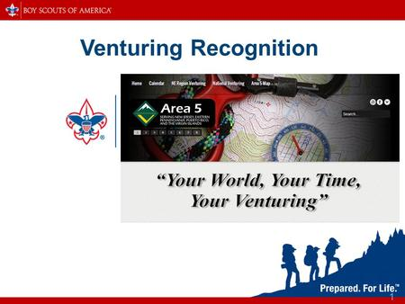 1 Venturing Recognition. Recognition / Awards / Ranks Venturing Bronze Award Venturing Gold Award Venturing Silver Award Venturing Ranger Award Sea Scouting.