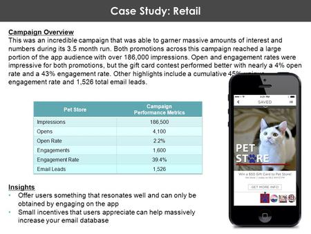 Case Study: Retail Campaign Overview This was an incredible campaign that was able to garner massive amounts of interest and numbers during its 3.5 month.