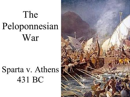 The Peloponnesian War Sparta v. Athens 431 BC. Lead-Up to the War Tensions between Sparta and Athens grow –Had been growing for years due to alliances.