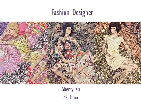 "Fashion Designer Sherry Xu 4 th hour. ""Fashion is not something that exists in dresses only. Fashion is in the sky, in the street, fashion has to do with."