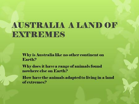 AUSTRALIA A LAND OF EXTREMES