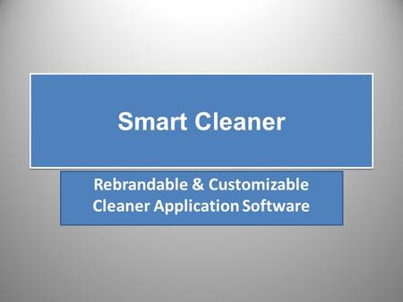 Rebrandable & Customizable Cleaner Application Software Smart Cleaner.