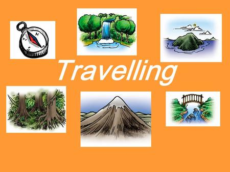 Travelling. Transport Places to go AbroadAt home Purpose Business Tourism With whom When.