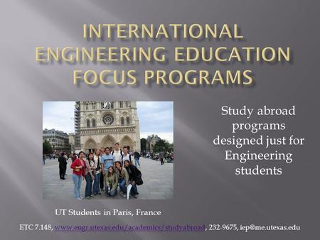 Study abroad programs designed just for Engineering students ETC 7.148,  232-9675,