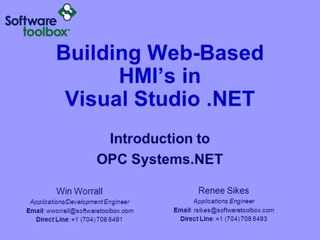 Building Web-Based HMI's in Visual Studio.NET Introduction to OPC Systems.NET Win Worrall Applications/Development Engineer