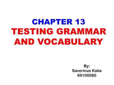 CHAPTER 13 TESTING GRAMMAR AND VOCABULARY