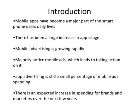 Introduction Mobile apps have become a major part of the smart phone users daily lives There has been a large increase in app usage Mobile advertising.