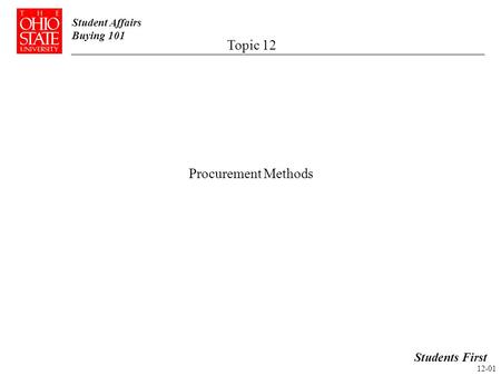 Student Affairs Buying 101 Procurement Methods Students First Topic 12 12-01.