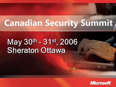 May 30 th – 31 st, 2006 Sheraton Ottawa. Microsoft Certificate Lifecycle Manager Saleem Kanji Technology Solutions Professional - Windows Server Microsoft.
