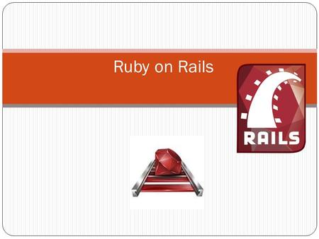 Ruby on Rails. What is Ruby on Rails? Ruby on Rails is an open source full-stack web framework. It is an alternative to PHP/MySQL. It can render templates,