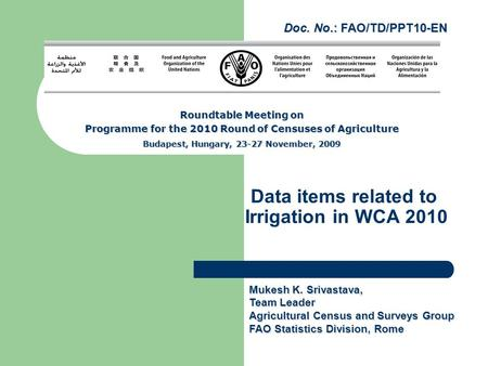 Data items related to Irrigation in WCA 2010 Roundtable Meeting on Programme for the 2010 Round of Censuses of Agriculture Budapest, Hungary, 23-27 November,