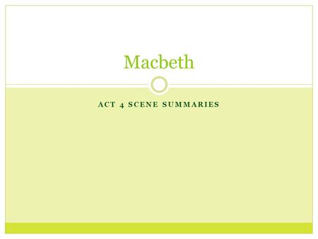 macbeth act i the play begins scotland at war invaders macbeth act 4 scene summaries