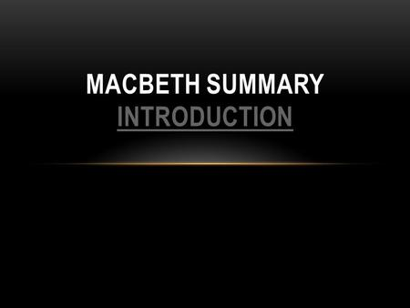 macbeth delayed introduction Character analysis: malcolm in macbeth article by:  so the conflict between macbeth and malcolm is delayed until the final act,  an introduction to coriolanus.
