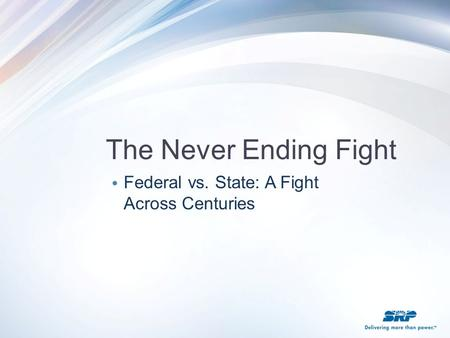 The Never Ending Fight Federal vs. State: A Fight Across Centuries.