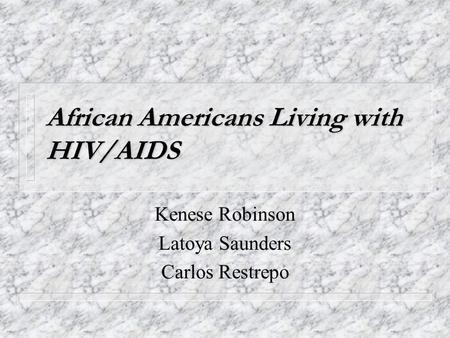 African Americans Living with HIV/AIDS