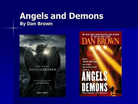Angels and Demons By Dan Brown. Original Book Review Angels and Demons takes place for the most part in Rome. Harvard Professor Robert Langdon is called.