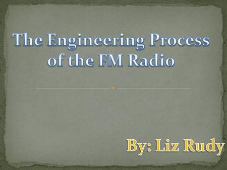 Edwin Howard Armstrong Armstrong came up with the design of the FM Radio and built it successfully.