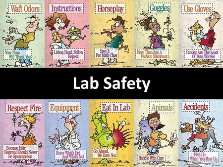 Lab Safety. What's wrong in this picture? Lab Safety Video https://www.youtube.com/watch?v=VRWRmIEHr3A.