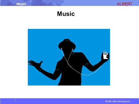 Music © 2015 albert-learning.com Music. © 2015 albert-learning.com Forms of music  Classical  Rock & Roll  Country  Jazz.