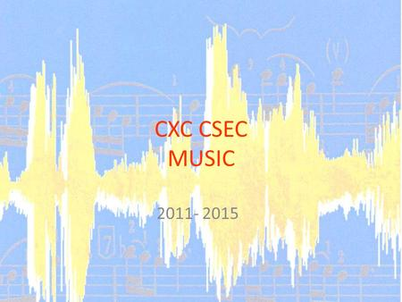 CXC CSEC MUSIC 2011- 2015. What do I have to do ? Practical tasks are as follows : Performing and Composing (68 mks) Paper 02 34% 1 Solo piece (15 mks),