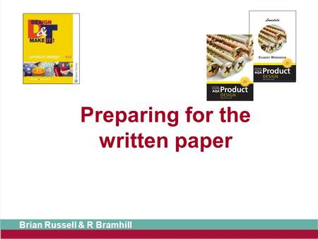 Preparing for the written paper Brian Russell & R Bramhill.
