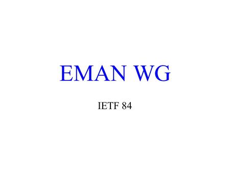 EMAN WG IETF 84. Note Well Any submission to the IETF intended by the Contributor for publication as all or part of an IETF Internet-Draft or RFC and.