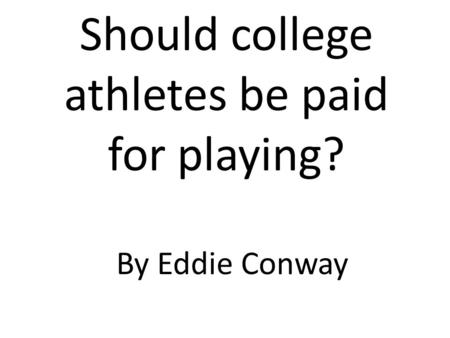 Should college athletes be paid for playing? By Eddie Conway.