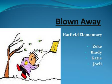 Hatfield Elementary Zeke Brady Katie Joeli. Introduction It is important for students to learn about alternative energies because alternative energies.