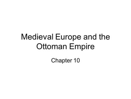 Medieval Europe and the Ottoman Empire