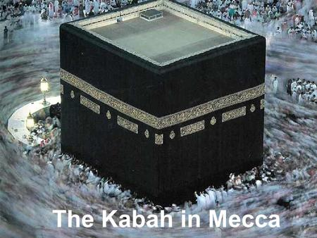The Kabah in Mecca The Kabah can be found in Mecca, Saudi Arabia.