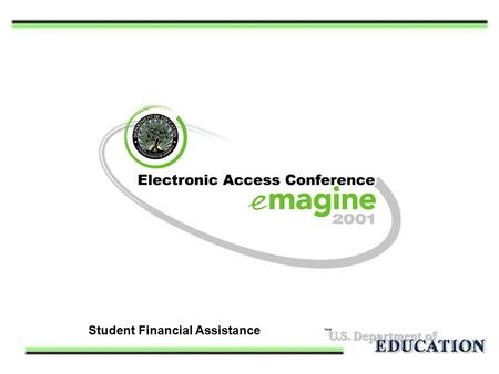 Student Financial Assistance. Session 40-2 Session 40 Web Tools: SFA Self-Assessment/ Compliance Modules.