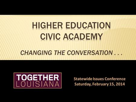 Statewide Issues Conference Saturday, February 15, 2014.