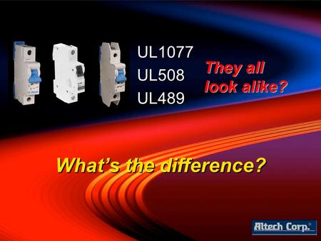 UL1077 UL508 UL489 They all look alike? What's the difference?