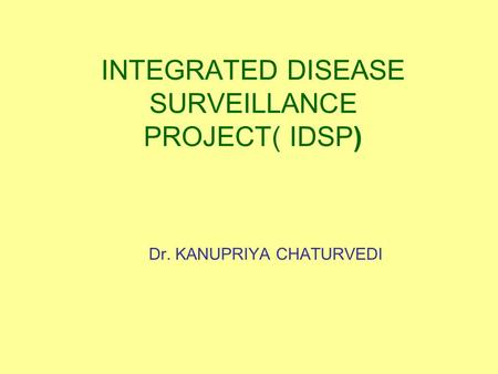 INTEGRATED DISEASE SURVEILLANCE PROJECT( IDSP)