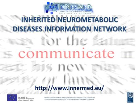 This document arises from the project InNerMeD-I-Network which has received funding from the European Union, in the framework of the Health Programme INHERITED.