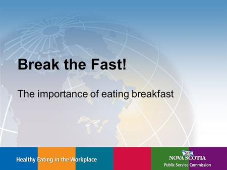 Break the Fast! The importance of eating breakfast.