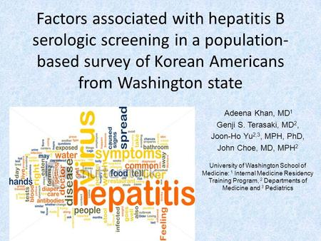Factors associated with hepatitis B serologic screening in a population- based survey of Korean Americans from Washington state Adeena Khan, MD 1 Genji.