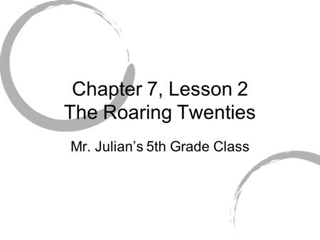 Chapter 7, Lesson 2 The Roaring Twenties