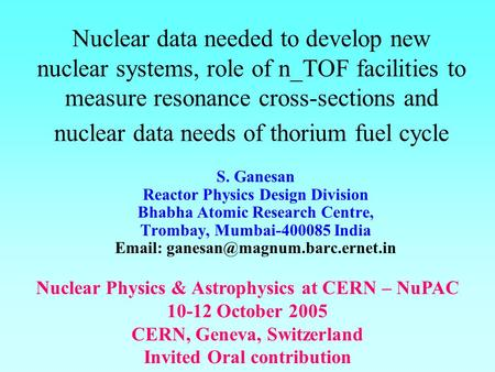 Nuclear data needed to develop new nuclear systems, role of n_TOF facilities to measure resonance cross-sections and nuclear data needs of thorium fuel.