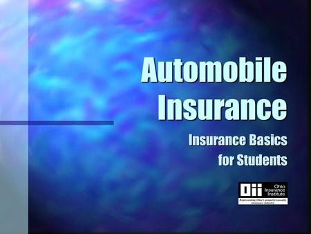 Automobile Insurance Insurance Basics for Students.