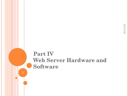 Part IV Web Server Hardware and Software 2015-8-23 1.