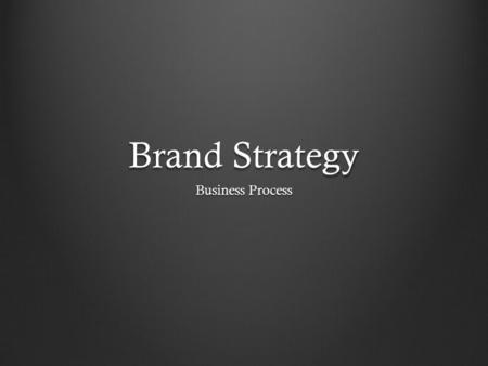 Brand Strategy Business Process.