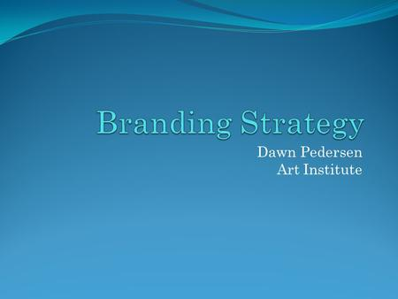 Dawn Pedersen Art Institute. How Important Is Branding to Your Marketing Strategy? The American Marketing Association (AMA) defines a brand as a name,